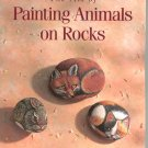 The Art Of Painting Animals On Rocks by Lin Wellford 0891345728