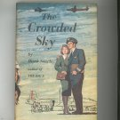 The Crowded Sky by Hank Searls Vintage Hard Cover With Dust Jacket