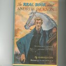 The Real Book About Andrew Jackson by Harold Coy Vintage Hard Cover With Dust Jacket