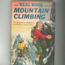 The Real Book About Mountain Climbing by William McMorris Vintage Hard Cover With Dust Jacket
