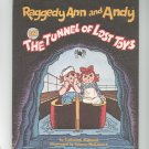 Raggedy Ann & Andy In The Tunnel Of Lost Toys Bushnell 0672526336