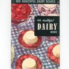 Vintage 300 Healthful Dairy Dishes Cookbook Culinary Arts Encyclopedia Of Cooking 18 1954