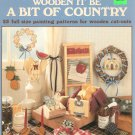 Wooden It Be A Bit Of Country Book 1 Leisure Arts 1077