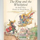 The King And The Whirlybird by Mabel Watts Hard Cover Vintage Children's Book