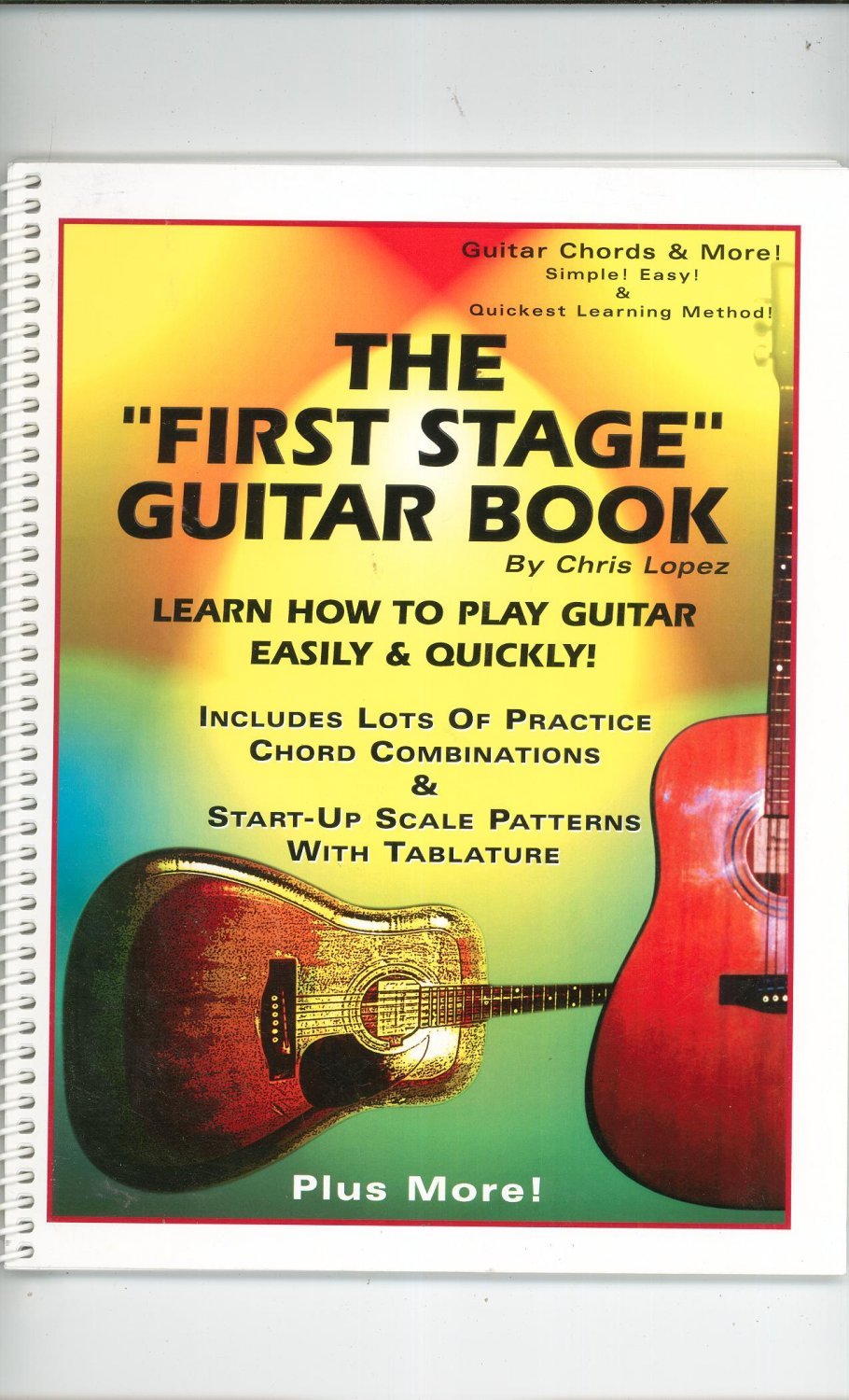 The First Stage Guitar Book by Chris Lopez 0966771907