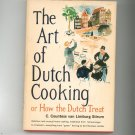 The Art Of Dutch Cooking Cookbook by C. Countess van Limburg Stirum Vintage Hard Cover