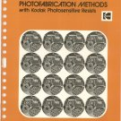 Photofabrication Methods Using Kodak Photosensative Resists Vintage 1971 P-246
