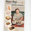 Modern Magic In Food Preparation With The Waring Blendor Vintage 1953