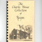 The Charles House Collection Of Recipes Cookbook Regional New York 1985