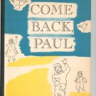 Come Back Paul By Muriel Rukeyser Vintage Hard Cover Harper & Brothers