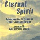 Eternal Spirit Introspective Settings Eight Hymns by Gail L. Hazard