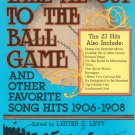 Take Me Out To The Ball Game & Other Favorite Song Hits 1906-1908 0486246620