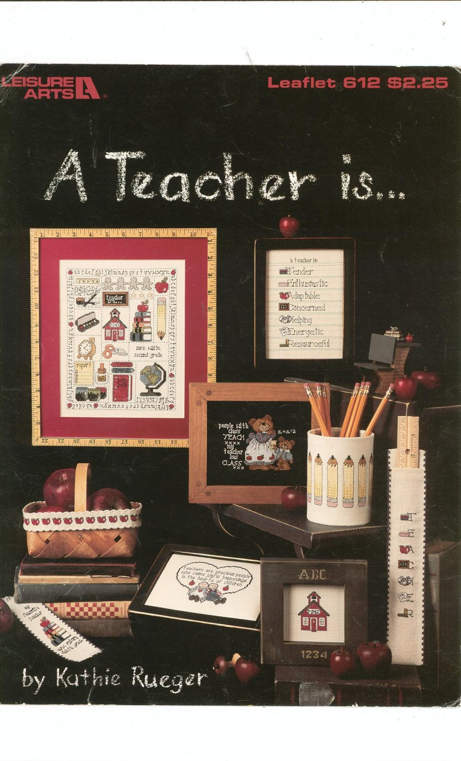 A Teacher Is by Kathie Rueger Leisure Arts Leaflet 612