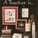 A Teacher Is by Kathie Rueger Leisure Arts Leaflet 612