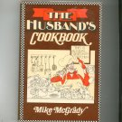 The Husband's Cookbook By Mike McGrady Hard Cover 0397013728 First Edition