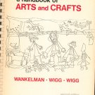 A Handbook Of Arts And Crafts Vintage Second Edition Wankelman Wigg