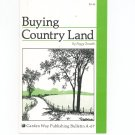 Buying Country Land By Peggy Tonseth Garden Way Bulletin A- 67 0882662813