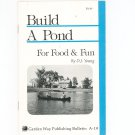 Build A Pond For Food & Fun By D. J. Young Garden Way Bulletin A- 19 0882661930