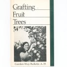 Grafting Fruit Trees By Larry Southwick Garden Way Bulletin A- 35
