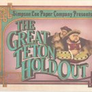 Simpson Lee Paper Company Presents The Great Teton Holdout Hold Out Vintage