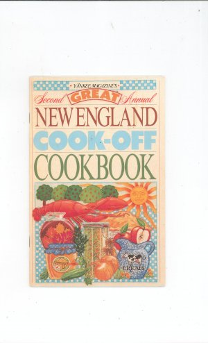 Yankee Magazines Second Annual Great New England Cook Off Cookbook 0899091997