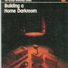 Kodak Workshop Series Building A Home Darkroom 0879852739