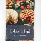 Baking Is Fun Cookbook by Ann Pillsbury Vintage 1948