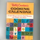 Betty Crockers Cooking Calendar Cookbook Plus Vintage First Edition