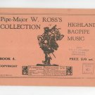 Pipe Major W. Ross's Collection Of Highland Bagpipe Music Book 4