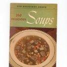 250 Delicious Soups Cookbook Vintage 1940 Berolzheimer Culinary Arts