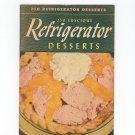 250 Luscious Refrigerator Desserts Cookbook Vintage 1941 Berolzheimer Culinary Arts