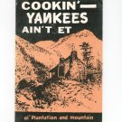 Cookin Yankees Ain't Et Cookbook Plantation & Mountain Recipes Dwyer