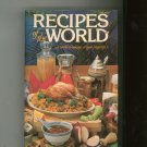 Recipes Of The World Cookbook by L. Brager Coles Publishing