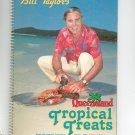 Bill Taylor's Queensland Tropical Treats Cookbook 0959363009
