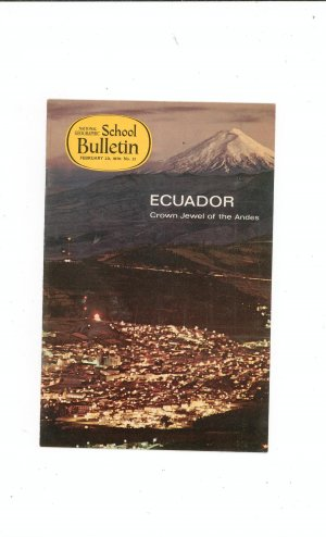 National Geographic School Bulletin February 1970 Ecuador Crown Jewel Of The Andes