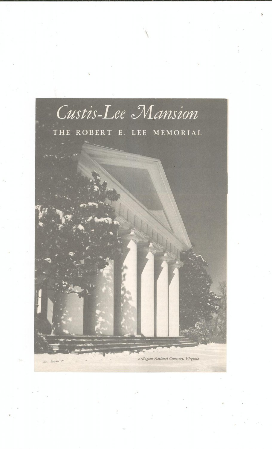 Vintage Custis Lee Mansion Robert E. Lee Memorial Travel Brochure 1962