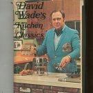 David Wade's Kitchen Classics Cookbook Vintage Hard Cover