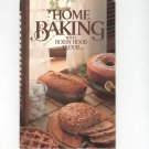 Home Baking With Robin Hood Flour Cookbook 1980