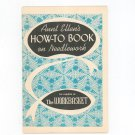 Vintage Aunt Ellen's How To Book On Needlework 1954 The Workbasket