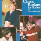 Knitted Classic Raglans For Toddlers by Marion Graham Leisure Arts 155 Vintage 1979