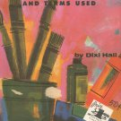 The Beginner's Guide To Art Materials & Terms Used by Dixi Hall Walter Foster 95