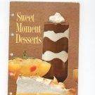 Sweet Moment Desserts Cookbook Vintage 1966 General Foods