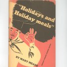 Holidays And Holiday Meals Cookbook by Mary Meade Vintage Chicago Tribune 1937