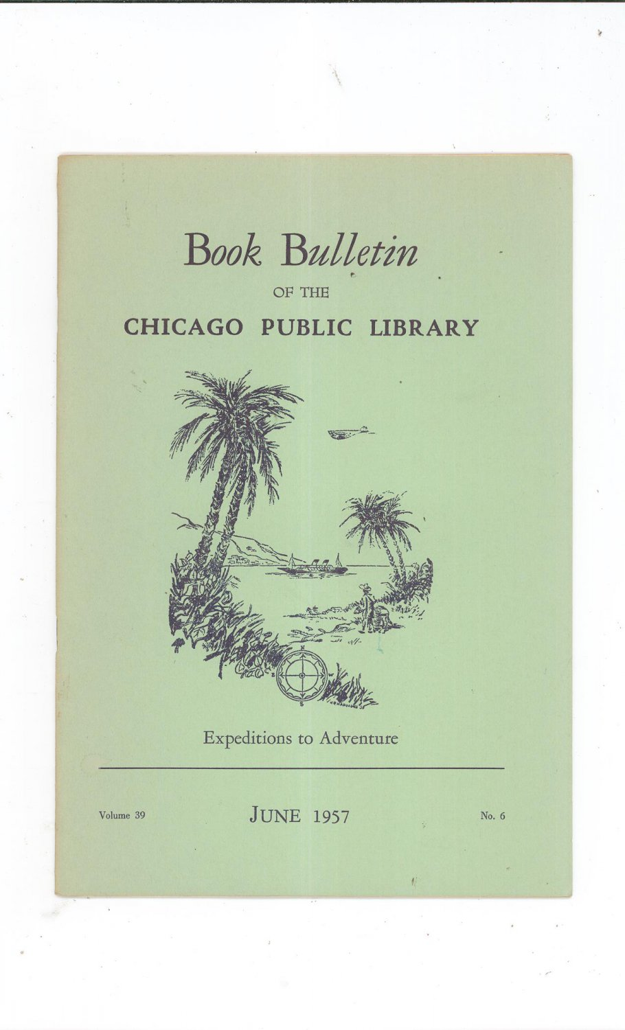 Book Bulletin Of The Chicago Public Library June 1957 Expeditions To Adventure
