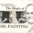 A Personal Guide To W. Bill Alexander's The Magic Of Oil Painting Revised Edition