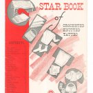 Star Book Of Crocheted Knitted Tatted Book 15 American Thread Vintage 1941