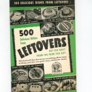 Vintage 500 Delicious Dishes From Leftovers Cookbook Culinary Arts Encyclopedia Of Cooking 2 1940