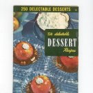 Vintage 250 Delectable Dessert Recipes Cookbook Culinary Arts Encyclopedia Of Cooking 12 1954