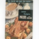 Vintage 250 Poultry And Game Bird Recipes Cookbook Culinary Arts Encyclopedia Of Cooking 4 1952