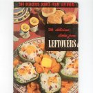 500 Delicious Dishes From Leftovers #2 Vintage Cookbook Culinary Arts Institute 1952